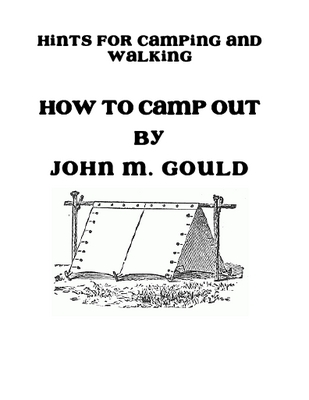 Product picture Vintage Book HOW TO CAMP OUT By JOHN M. GOULD 1877